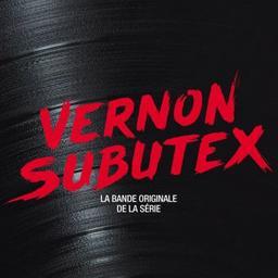 Vernon Subutex : bande originale de la série télévisée   Divers. Musicien
