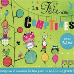 La Fête des comptines | Rémi (1963-....). Chanteur