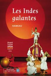 L'Avant-scène opéra. 312, Les Indes galantes | Rameau, Jean-Philippe (1683-1764). Compositeur