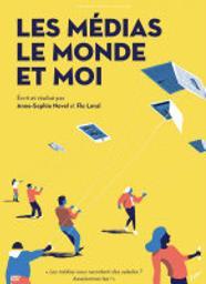 Les médias, le monde et moi | Novel, Anne-Sophie. Metteur en scène ou réalisateur