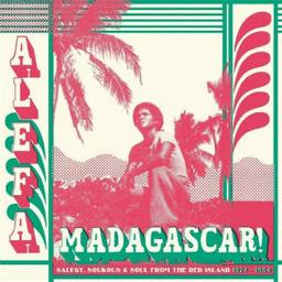 Alefa Madagascar : salegy, soukous and soul from the red island 1974-1984 | Divers. Musicien
