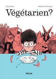 Végétarien ? / Julien Baer et Sébastien Mourrain | Baer, Julien (1964-....). Auteur