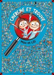 Cherche et trouve Max et Lili | Saint-Mars, Dominique de. Auteur