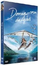 Donne-moi des ailes | Vanier, Nicolas (1962-....). Metteur en scène ou réalisateur