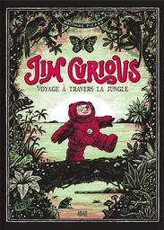 Jim Curious : voyage à travers la jungle / Matthias Picard   Picard, Matthias (1982-....). Auteur