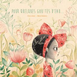 Pour quelques gouttes d'eau / Anne Jonas, Marie Desbons   Jonas, Anne (1964-....). Auteur