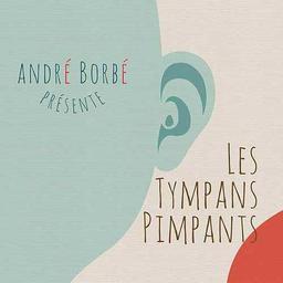 Les Tympans pimpants | Borbé, André. Compositeur. Parolier. Musicien