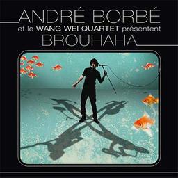 Brouhaha | Borbé, André. Compositeur. Parolier. Chanteur