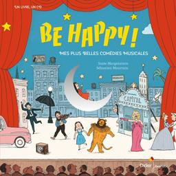 Be happy ! : mes plus belles comédies musicales | Divers. Compositeur