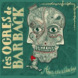 Amours grises & colères rouges | Les Ogres de Barback. Compositeur. Parolier. Musicien. Chanteur