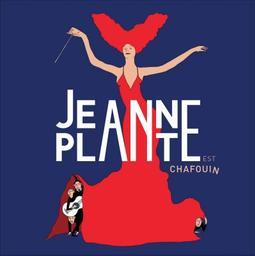 Jeanne Plante est chafouin | Plante, Jeanne. Compositeur. Parolier. Chanteur