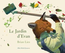 Le jardin d'Evan / Brian Lies | Lies, Brian. Auteur. Illustrateur