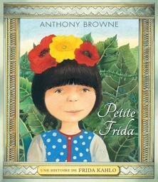 Petite Frida / Anthony Browne | Browne, Anthony (1946-....). Auteur. Illustrateur