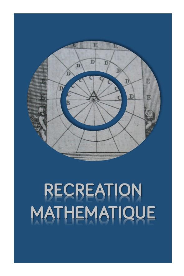 Récréation mathématique |